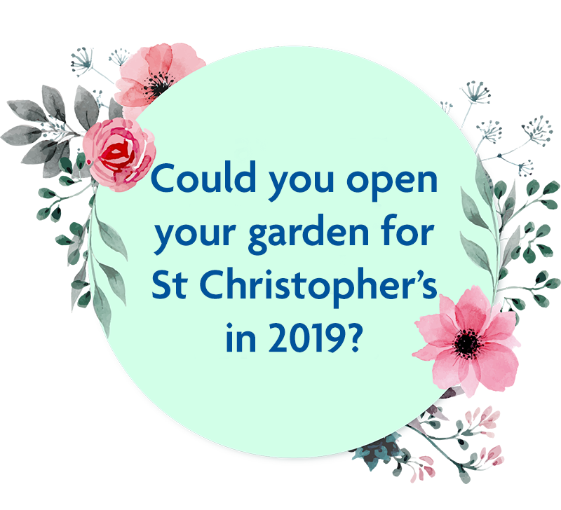 Could you open your garden for St Christopher's in 2019?
