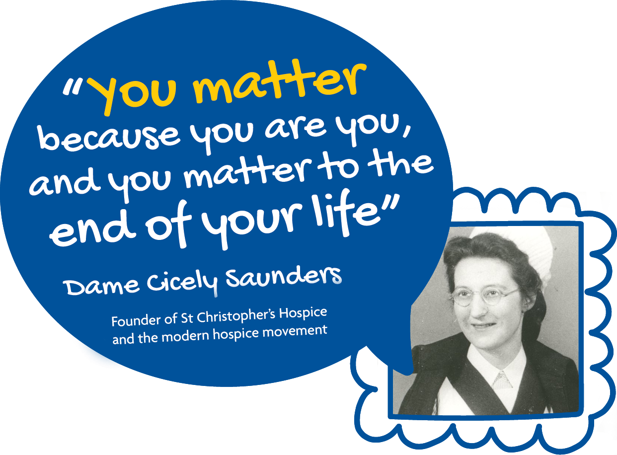 You matter because you are you and you matter to the end of your life