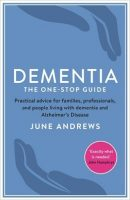 Dementia-the one stop guide