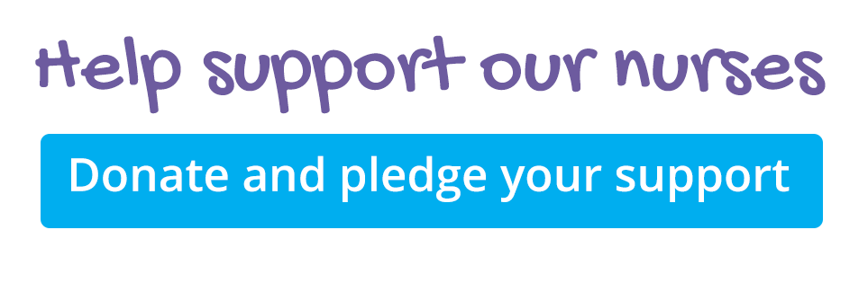Help support our nurses - donate and pledge your support